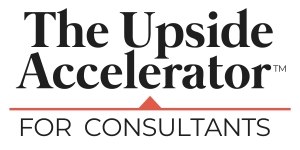 The Upside Accelerator for Consultants